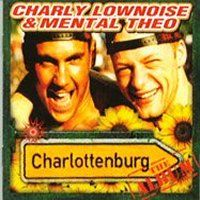 Cover Charly Lownoise & Mental Theo - Charlottenburg