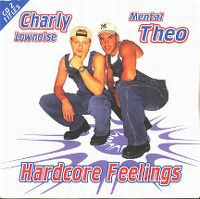 Cover Charly Lownoise & Mental Theo - Hardcore Feelings