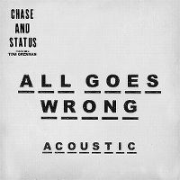 Cover Chase And Status feat. Tom Grennan - All Goes Wrong