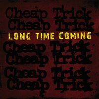 Cover Cheap Trick - Long Time Coming