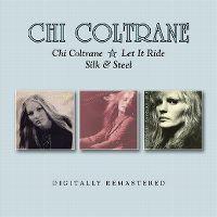 Cover Chi Coltrane - Chi Coltrane / Let It Ride / Silk & Steel