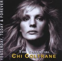 Cover Chi Coltrane - The Essential Chi Coltrane - Yesterday, Today & Forever