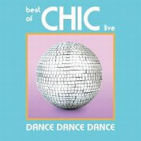 Cover Chic - Dance Dance Dance - Best Of Chic Live