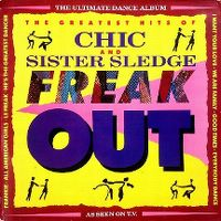 Cover Chic And Sister Sledge - Freak Out - The Greatest Hits Of Chic And Sister Sledge