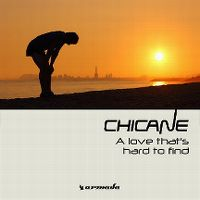Cover Chicane - A Love That's Hard To Find