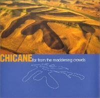 Cover Chicane - Far From The Maddening Crowds