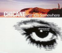 Cover Chicane - Lost You Somewhere