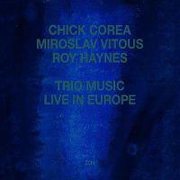Cover Chick Corea / Miroslav Vitous / Roy Hanes - Trio Music - Live In Europe