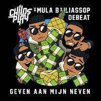 Cover Childsplay feat. Mula B & IliassOpDeBeat - Geven aan mijn neven