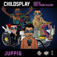 Cover Childsplay, Geechi & Young Ellens - Juppig