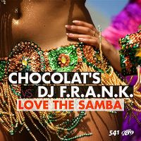 Cover Chocolat's vs. DJ F.R.A.N.K. - Love The Samba