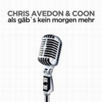 Cover Chris Avedon & Coon - Als gäbs kein Morgen mehr