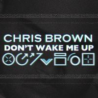 Cover Chris Brown - Don't Wake Me Up
