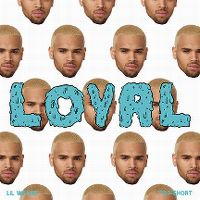 Cover Chris Brown feat. Lil Wayne & Too $hort - Loyal