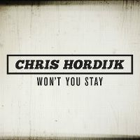 Cover Chris Hordijk - Won't You Stay