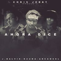 Cover Chris Jeday presenta J. Balvin · Ozuna · Arcángel - Ahora dice