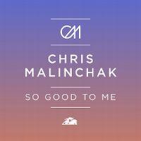 Cover Chris Malinchak - So Good To Me