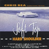 Cover Chris Rea - Soft Top, Hard Shoulder