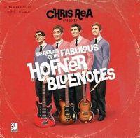Cover Chris Rea - The Return Of The Fabulous Hofner Blue Notes