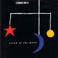 Cover Chris Rea - Wired To The Moon