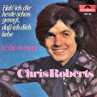 Cover Chris Roberts - Hab' ich dir heute schon gesagt, daß ich dich liebe