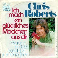 Cover Chris Roberts - Ich mach' ein glückliches Mädchen aus dir