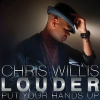 Cover Chris Willis - Louder (Put Your Hands Up)