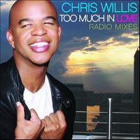 Cover Chris Willis - Too Much In Love