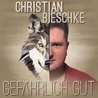 Cover Christian Bieschke - Gefährlich gut