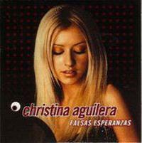 Cover Christina Aguilera - Falsas esperanzas