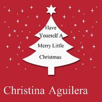 Cover Christina Aguilera - Have Yourself A Merry Little Christmas