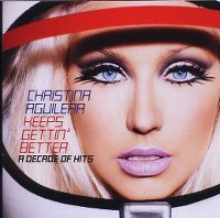 Cover Christina Aguilera - Keeps Gettin' Better - A Decade Of Hits