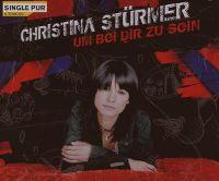 Cover Christina Stürmer - Um bei dir zu sein