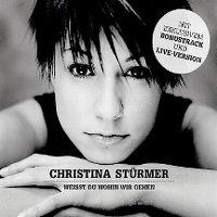 Cover Christina Stürmer - Weisst du wohin wir gehen