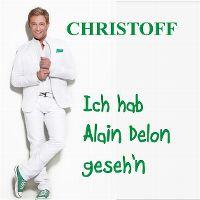 Cover Christoff - Ich hab Alain Delon geseh'n