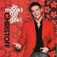 Cover Christoff - Je maakt me zo gek!