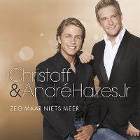 Cover Christoff & André Hazes Jr. - Zeg maar niets meer