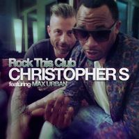 Cover Christopher S feat. Max Urban - Rock This Club