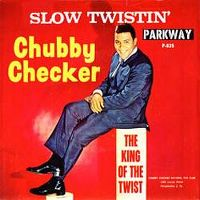 Cover Chubby Checker - Slow Twistin'