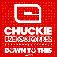 Cover Chuckie, Dzeko & Torres - Down To This
