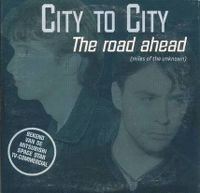 Cover City To City - The Road Ahead (Miles Of The Unknown)