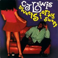 Cover CJ Lewis - Sweets For My Sweet