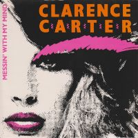 Cover Clarence Carter - Messin' With My Mind
