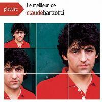 Cover Claude Barzotti - Playlist: Le meilleur de Claude Barzotti