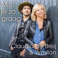 Mis je zo graag - claudia de breij ft. waylon