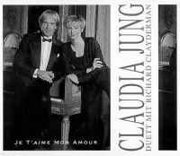 Cover Claudia Jung & Richard Clayderman - Je t'aime mon amour (Wie viele Stunden hat die Nacht)