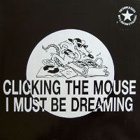 Cover Clicking The Mouse - I Must Be Dreaming