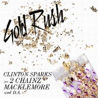 Cover Clinton Sparks feat. 2 Chainz, Macklemore & D.A. - Gold Rush