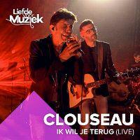 Cover Clouseau - Ik wil je terug (Live)