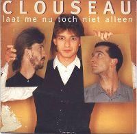 Cover Clouseau - Laat me nu toch niet alleen